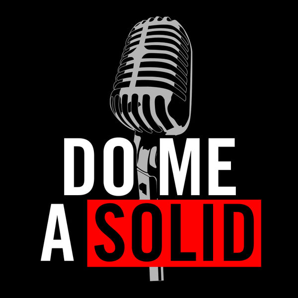 The Do Me A Solid Show